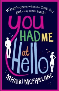 You Had Me At Hello - Mhairi McFarlane