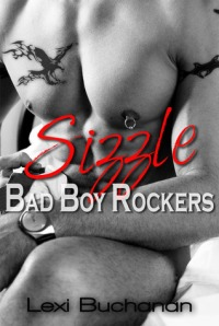 Waiting on Wednesday: Sizzle (Bad Boy Rockers #1) by Lexi Buchanan